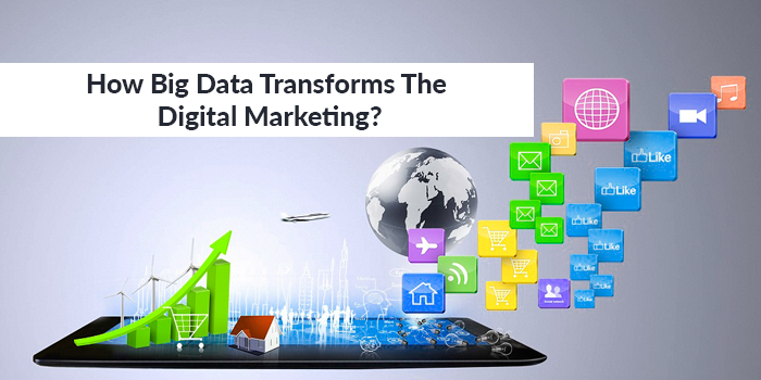How Big Data Transforms the Digital Marketing