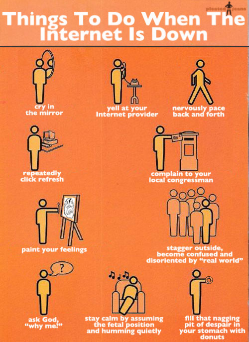 Things you can do when the internet is down!
